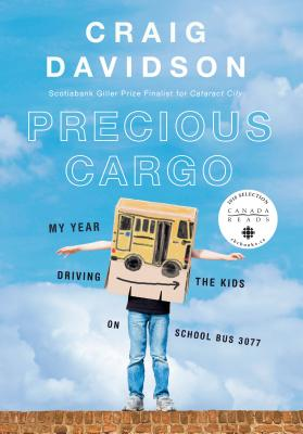 Precious Cargo: My Year of Driving the Kids on School Bus 3077 - Davidson, Craig