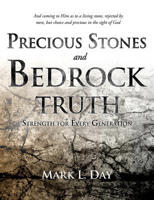 Precious Stones and Bedrock Truth - Day, Mark L