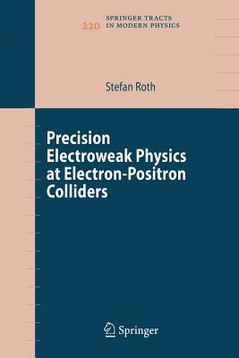 Precision Electroweak Physics at Electron-Positron Colliders - Roth, Stefan