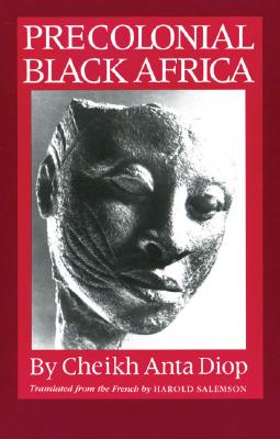 Precolonial Black Africa - Diop, Cheikh Anta, and Salemson, Harold (Translated by)