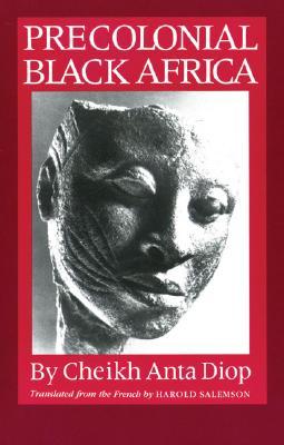 Precolonial Black Africa - Diop, Cheikh Anta