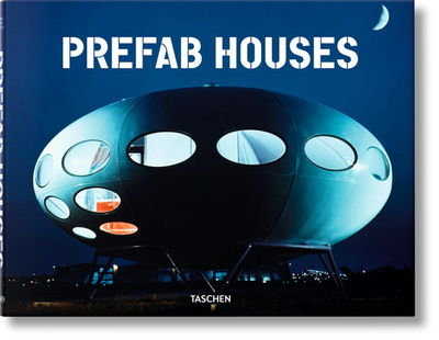 Prefab Houses - Gossel, Peter (Editor)