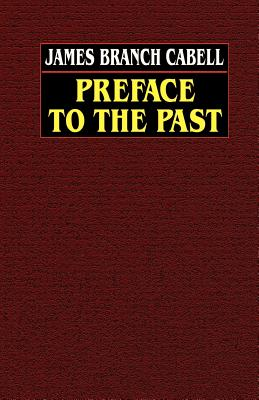 Preface to the Past - Cabell, James Branch