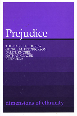 Prejudice - Pettigrew, Thomas F, and Frederickson, George M, and Fredrickson, George M