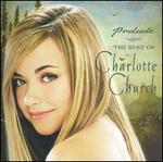 Prelude: The Best of Charlotte Church [with Bonus DVD]