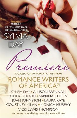 Premiere: A Romance Writers of America(R) Collection - Romance Writers of America(r) Presents (Compiled by), and Day, Sylvia (Editor), and Kaye, Laura, (te