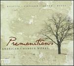 Premonitions: American Chamber Works