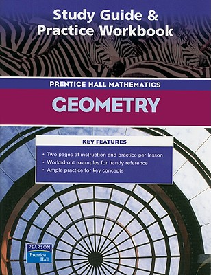 Prentice Hall Math Geometry Study Guide and Practice Workbook 2004c - Pearson Prentice Hall (Creator)