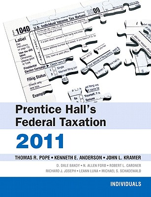 Prentice Hall's Federal Taxation: Individuals - Pope, Thomas R (Editor), and Anderson, Kenneth E (Editor), and Kramer, John L (Editor)