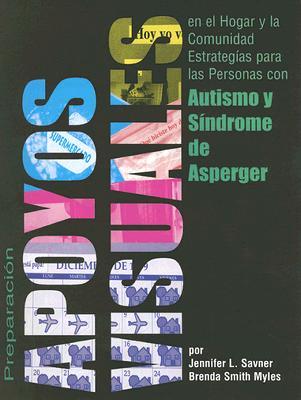 Preparacion de Apoyos Visuales Para Uso en el Hogar y la Comunidad: Estrategias Para las Personas Con Autismo y Sindrome de Asperger - Savner, Jennifer L, and Myles, Brenda Smith, Dr.