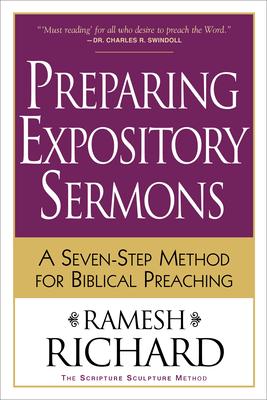 Preparing Expository Sermons: A Seven-Step Method for Biblical Preaching - Richard, Ramesh, Th.D., PH.D.