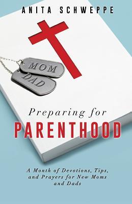 Preparing for Parenthood - Schweppe, Anita