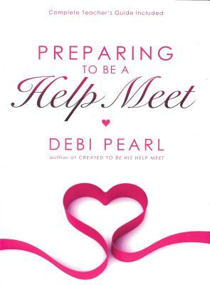 Preparing to Be a Help Meet - Pearl, Debi