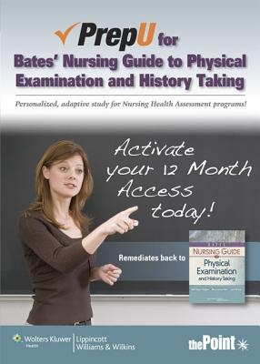 Prepu for Hogan-Quigley's Bates' Nursing Guide to Physical Examination and History Taking - Hogan-Quigley, Beth, Msn, RN, Crnp