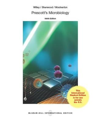 Prescott's Microbiology - Willey, Joanne M., and Sherwood, Linda, and Woolverton, Christopher J.