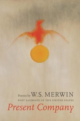 Present Company - Merwin, W S