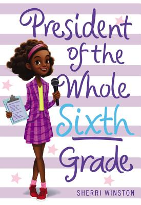 President of the Whole Sixth Grade - Winston, Sherri
