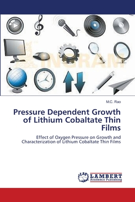 Pressure Dependent Growth of Lithium Cobaltate Thin Films - Rao, M C