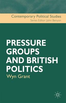 Pressure Groups and British Politics - Grant, Wyn