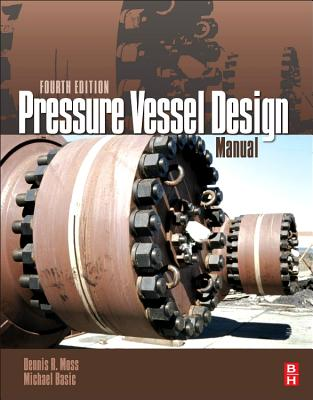 Pressure Vessel Design Manual - Moss, Dennis R, and Basic, Michael M