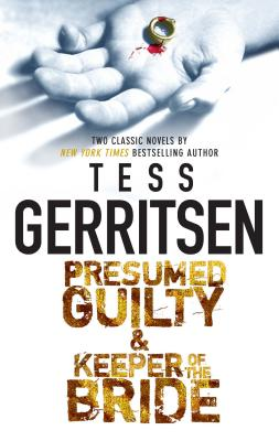 Presumed Guilty & Keeper of the Bride - Gerritsen, Tess