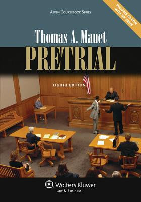Pretrial, Eighth Edition - Mauet, Thomas A