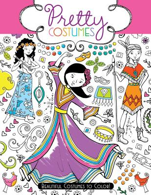 Pretty Costumes: Beautiful Costumes to Color! -