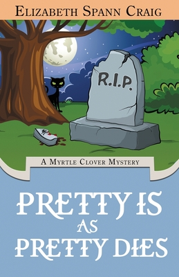 Pretty Is as Pretty Dies - Craig, Elizabeth