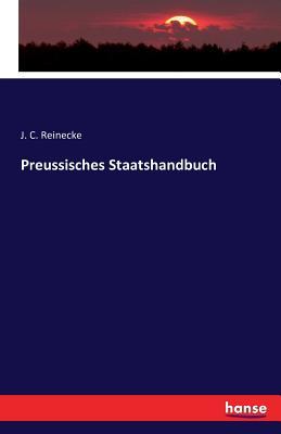 Preussisches Staatshandbuch - Reinecke, J C