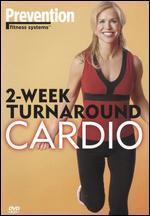 Prevention Fitness Systems: 2-Week Turnaround - Cardio