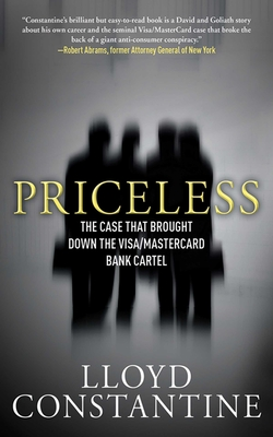 Priceless: The Case That Brought Down the Visa/MasterCard Bank Cartel - Constantine, Lloyd