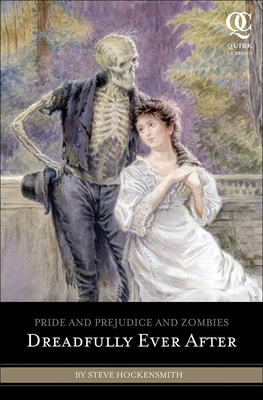 Pride and Prejudice and Zombies: Dreadfully Ever After - Hockensmith, Steve