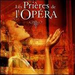 Prieres de l'Opera