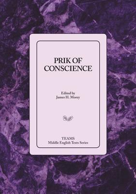 Prik of Conscience - Morey, James H (Editor)