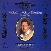 Prima Voce: McCormack & Kreisler in Recital - John McCormack/Fritz Kreisler
