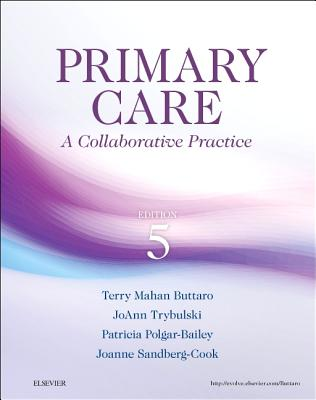 Primary Care: A Collaborative Practice - Buttaro, Terry Mahan, and Trybulski, JoAnn, and Polgar-Bailey, Patricia