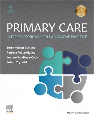 Primary Care: Interprofessional Collaborative Practice - Buttaro, Terry Mahan, and Polgar-Bailey, Patricia, PsyD, MPH, Cde, and Sandberg-Cook, Joanne, MS, Aprn