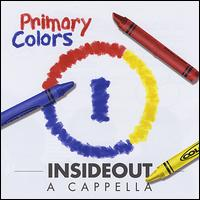 Primary Colors - Insideout a Cappella