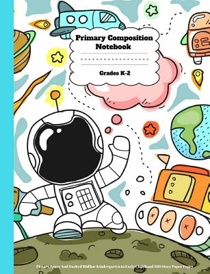 Primary Composition Notebook Grades K-2 Story Journal: Picture Space And Dashed Midline Kindergarten to Early Childhood 100 Story Paper Pages - Journals, Light Feather