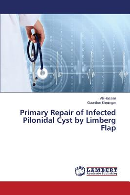 Primary Repair of Infected Pilonidal Cyst by Limberg Flap - Hassan Ali, and Kieninger Guenther