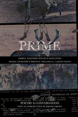 Prime: Poetry & Conversation - Holnes, Darrel Alejandro, and Jones, Saeed, and Laurentiis, Rickey
