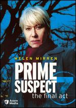 Prime Suspect 7: The Final Act [2 Discs] - Philip Martin