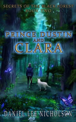 Prince Dustin and Clara: Secrets of the Black Forest (Volume 2) - Nicholson, Daniel