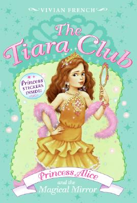 Princess Alice and the Magical Mirror - French, Vivian