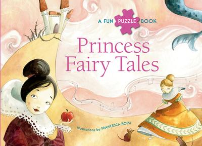 Princess Fairy Tales: Puzzlebook - Rossi, Francesca