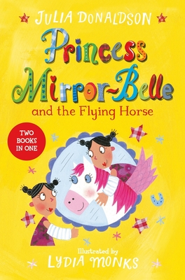 Princess Mirror-Belle and the Flying Horse: Princess Mirror-Belle Bind Up 3 - Donaldson, Julia