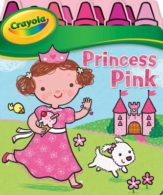Princess Pink - Crayola, and Fontes, Justine