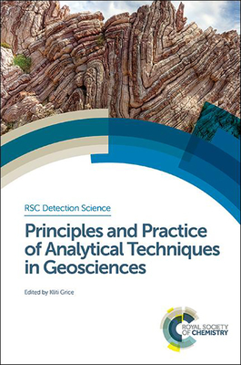 Principles and Practice of Analytical Techniques in Geosciences: AAA - Grice, Kliti (Editor)
