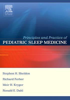 Principles and Practice of Pediatric Sleep Medicine - Sheldon, Stephen H (Editor), and Ferber, Richard, MD (Editor), and Kryger, Meir H, MD, Frcpc (Editor)