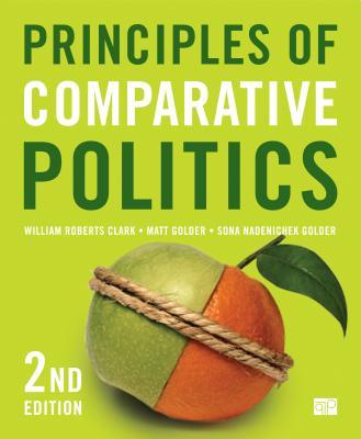 Principles of Comparative Politics - Clark, William Roberts